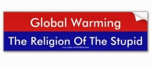Global Warming - Religion of the Stupid